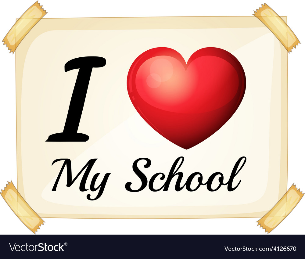 I love my school Royalty Free Vector Image - VectorStock