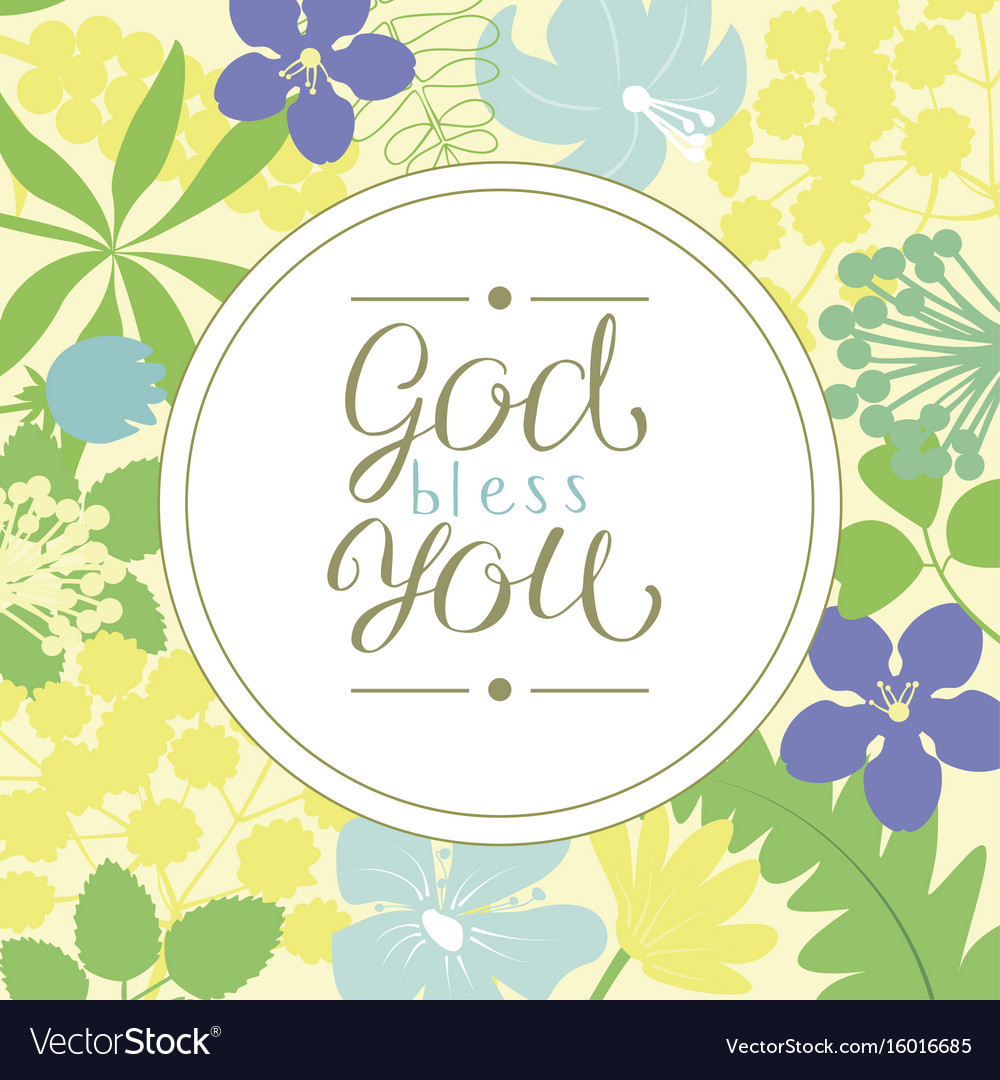 Hand lettering god bless you is made on a floral