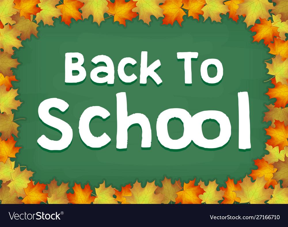 Autumn maple leaf on back to school chalkboard