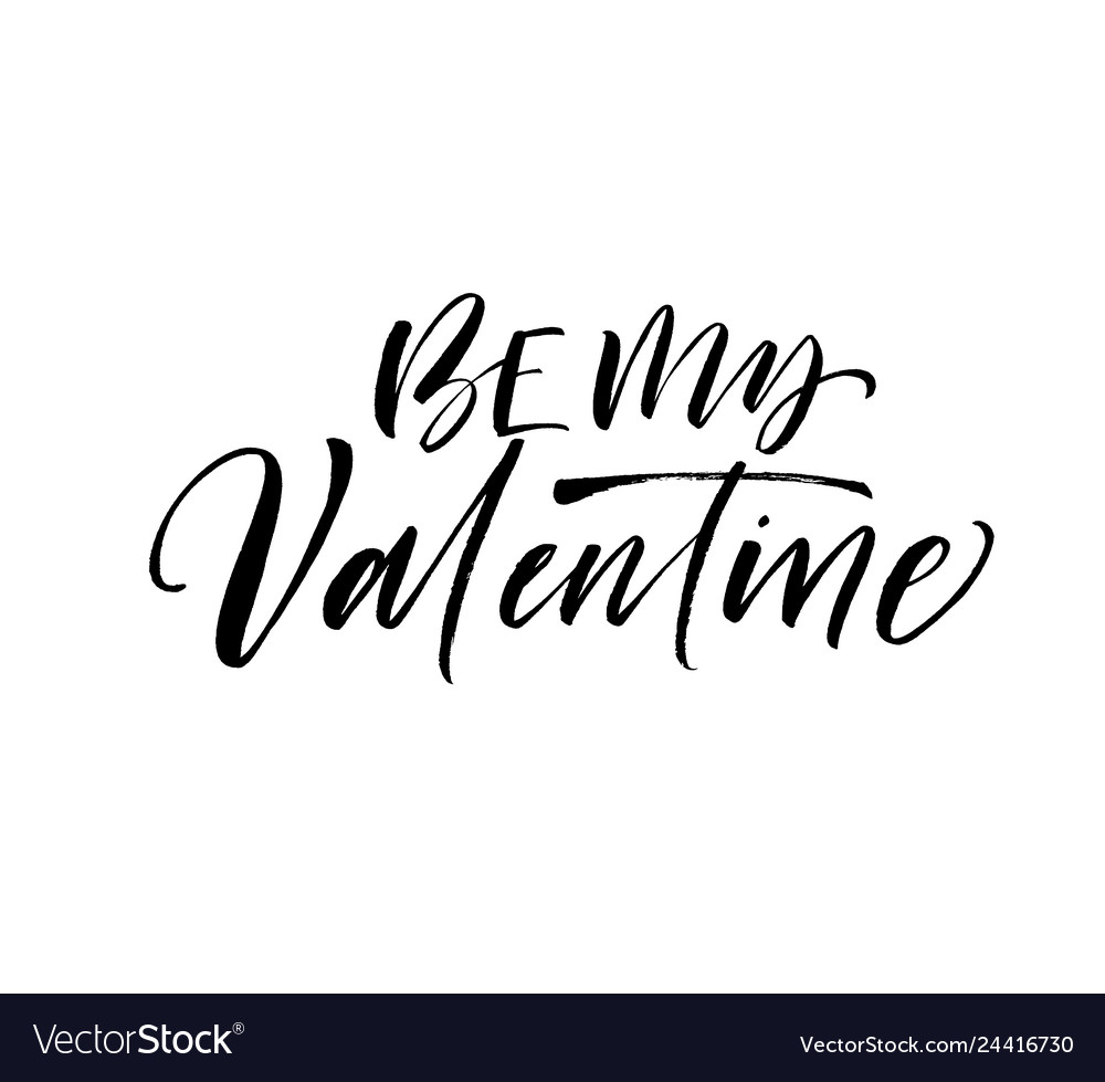Be my valentine phrase holiday lettering