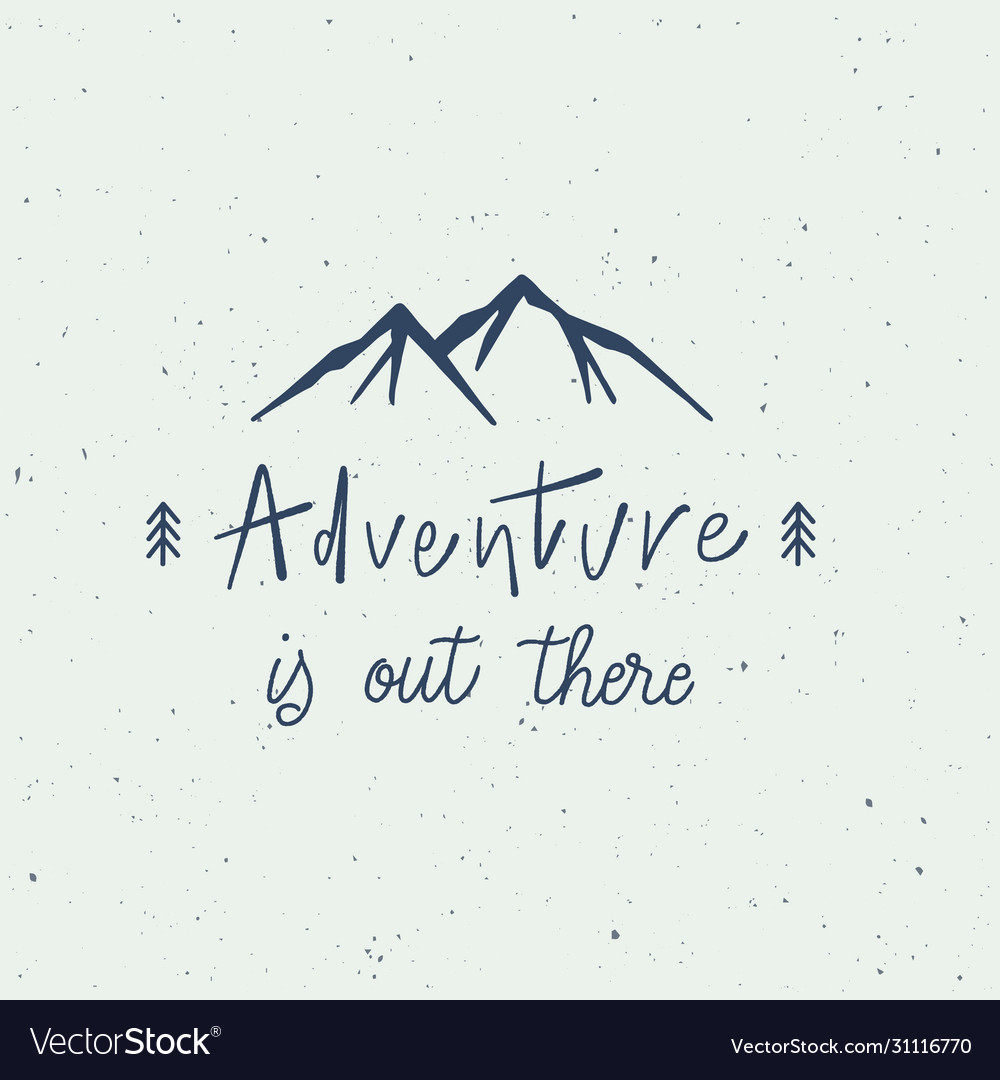 Adventure is out there hand lettering