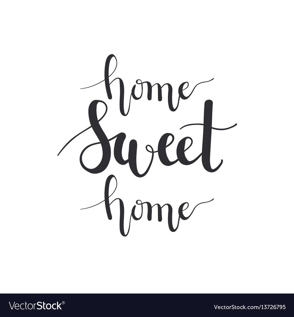 Home sweet home calligraphy imitation hand vector image