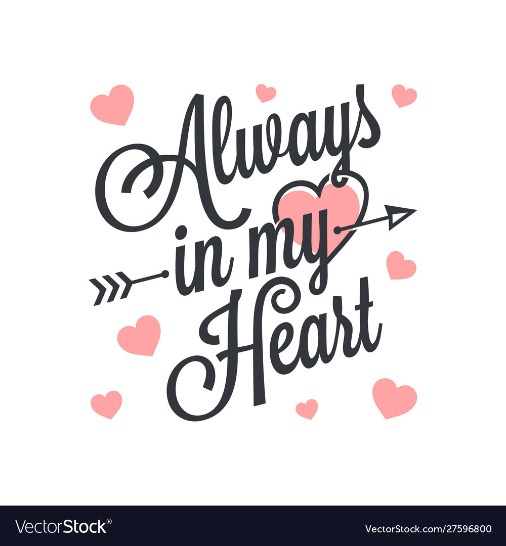 Always in my heart vintage lettevalentines day vector