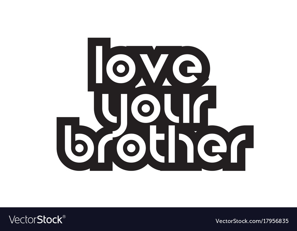 Bold text love your brother inspiring quotes text