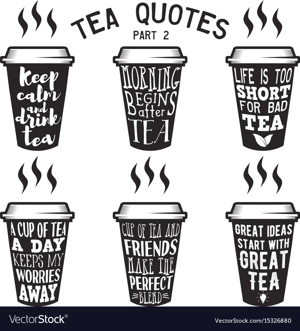Tea Quotes | Tea Quotes And Sayings Typography Set Royalty Free Vector