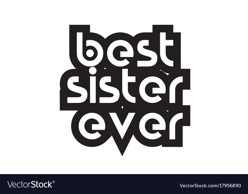 Bold text best sister ever inspiring quotes text