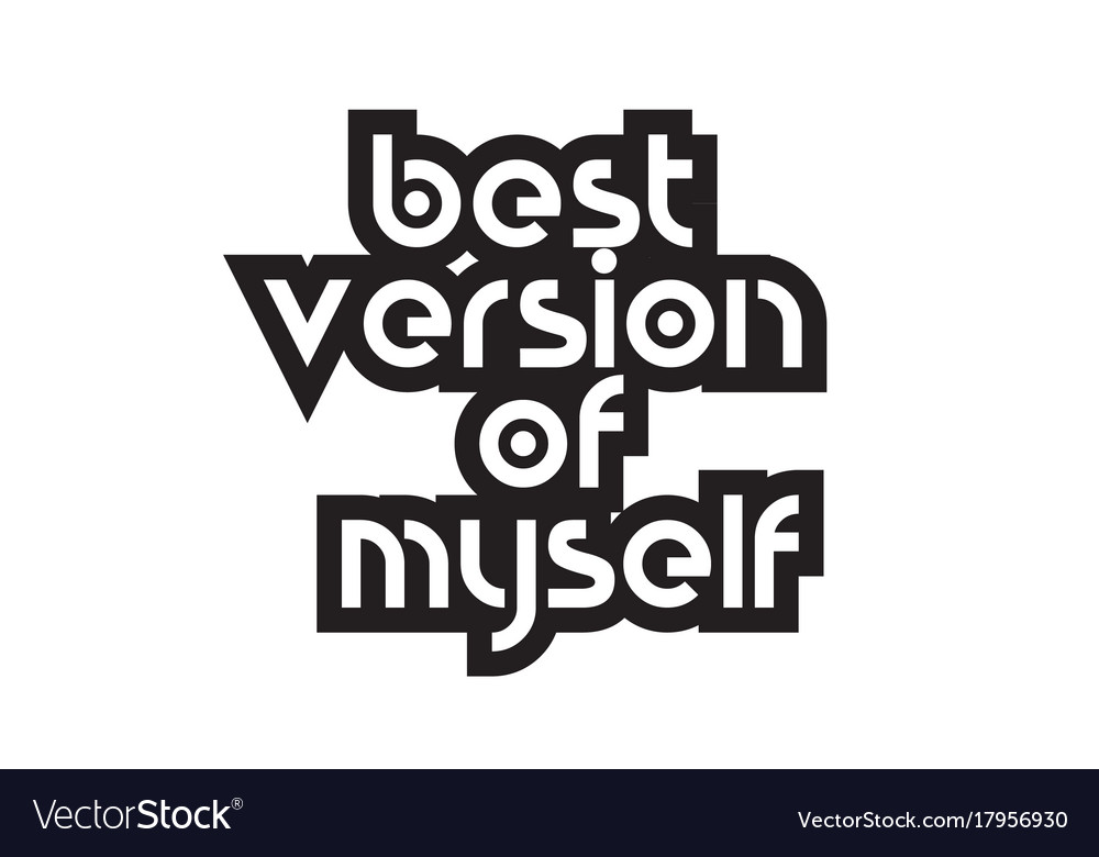 Bold text best version of myself inspiring quotes Vector Image