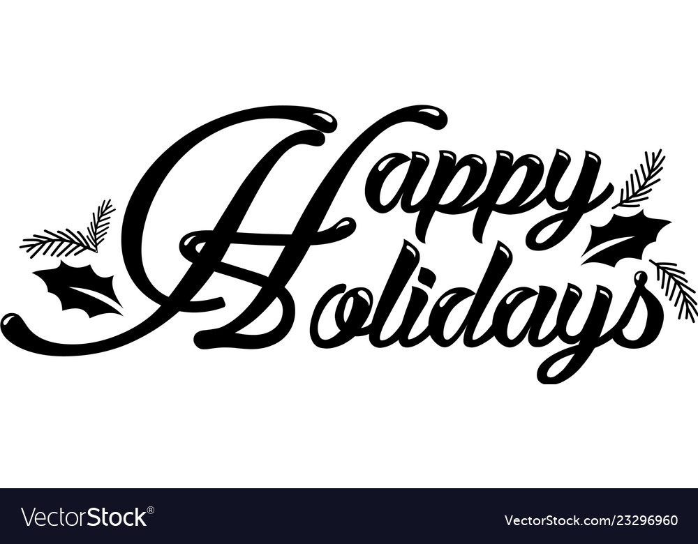Happy holidays lettering calligraphy