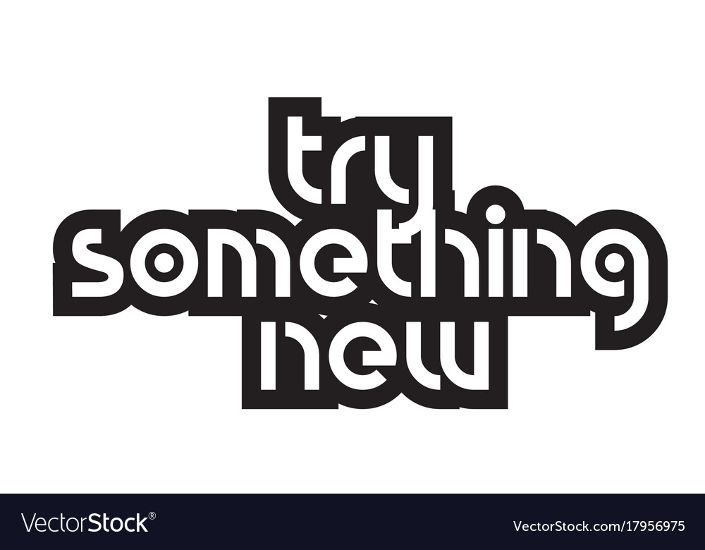 Bold Text Try Something New Inspiring Quotes Text Vector Image
