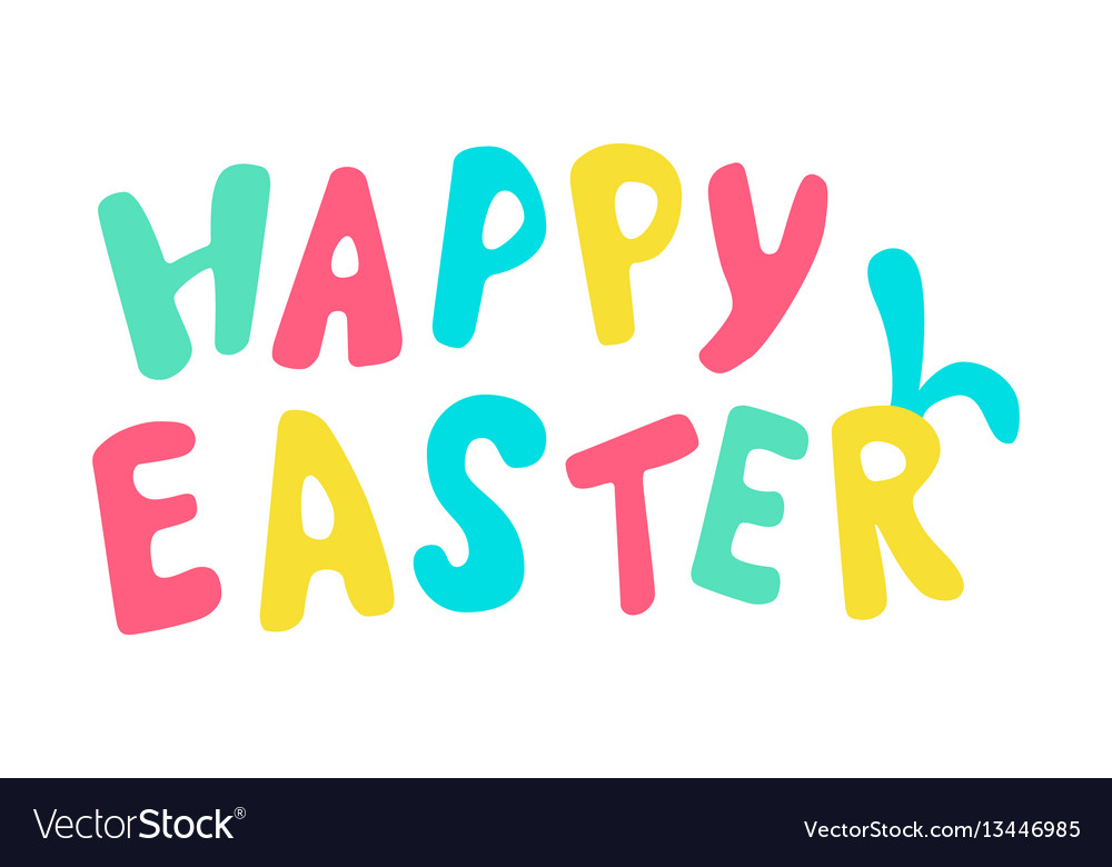 Happy easter colored lettering with rabbit ears vector image
