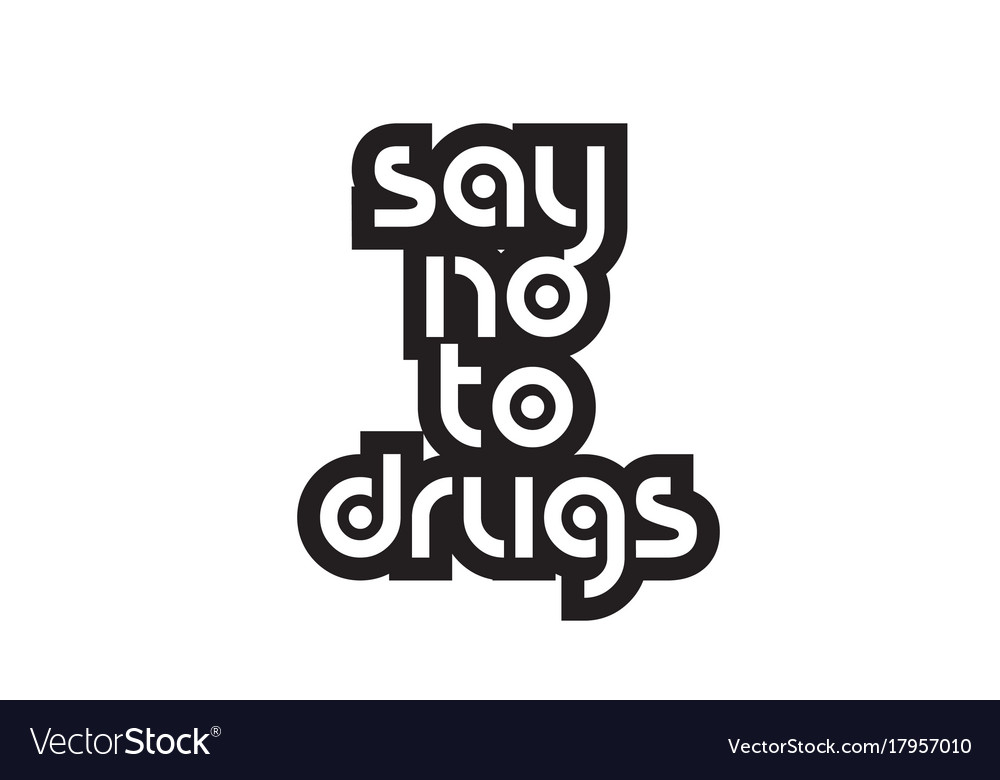 Bold Text Say No To Drugs Inspiring Quotes Text Vector Image Amazing Quotes About Drugs