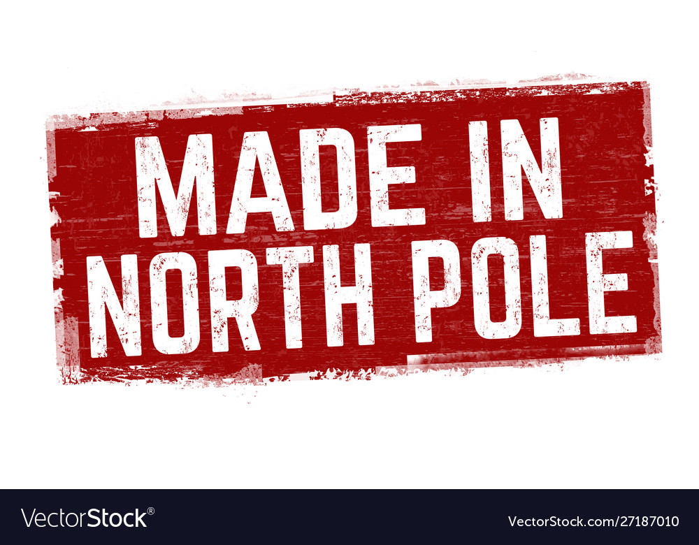 Made in north pole sign or stamp