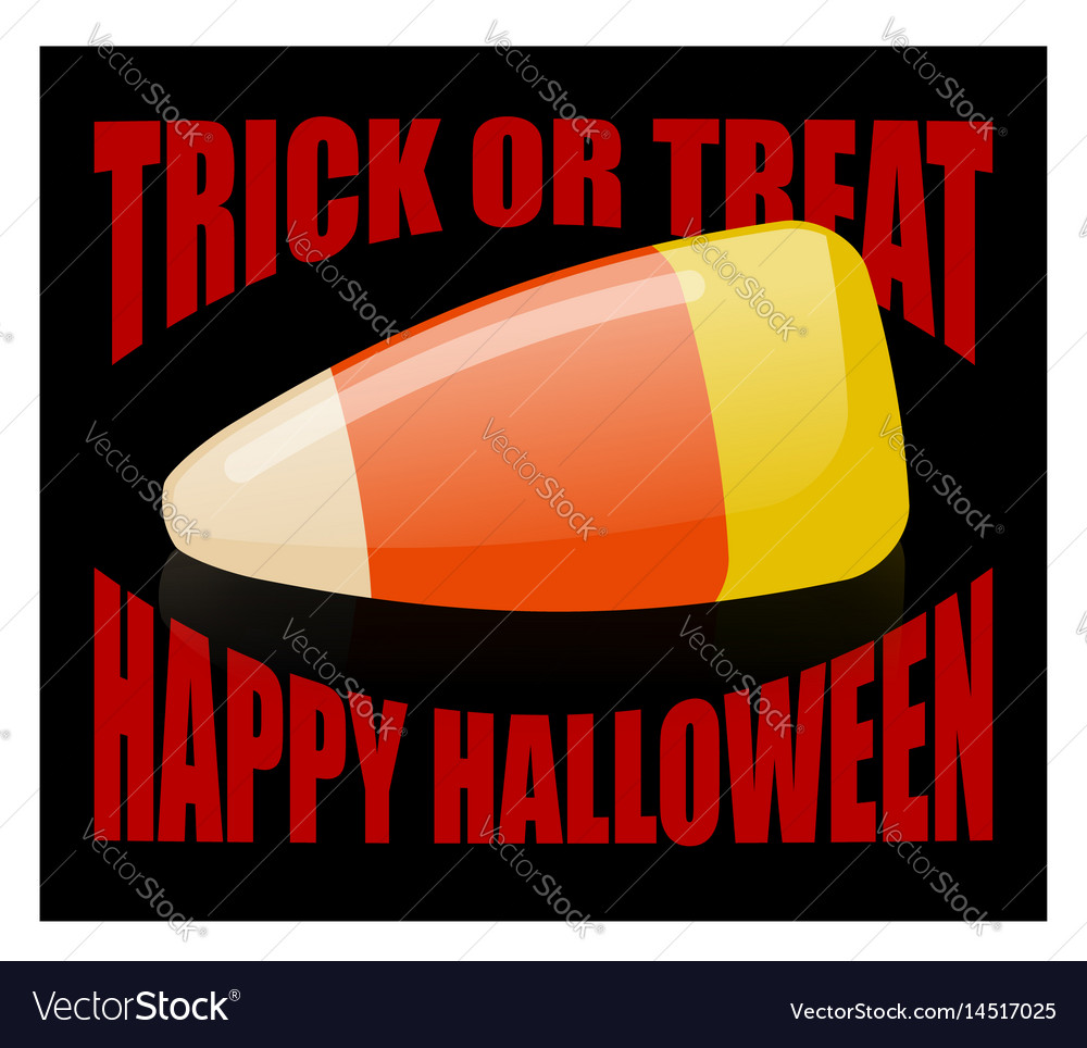 Trick or treat happy halloween candy corn sweets