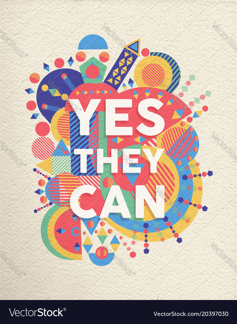 Yes they can positive art motivation quote poster vector image