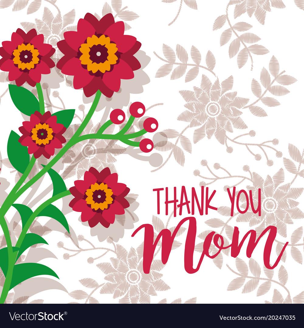 Beauty flowers branch thanks mom card floral vector image altavistaventures Images