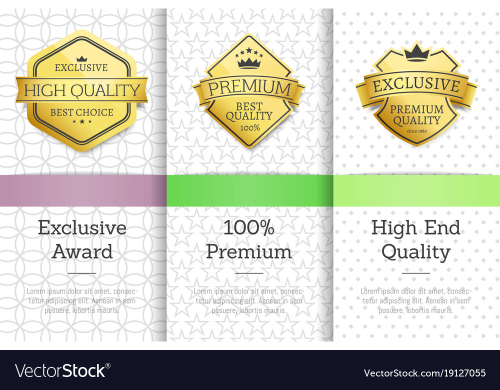 Exclusive premium quality