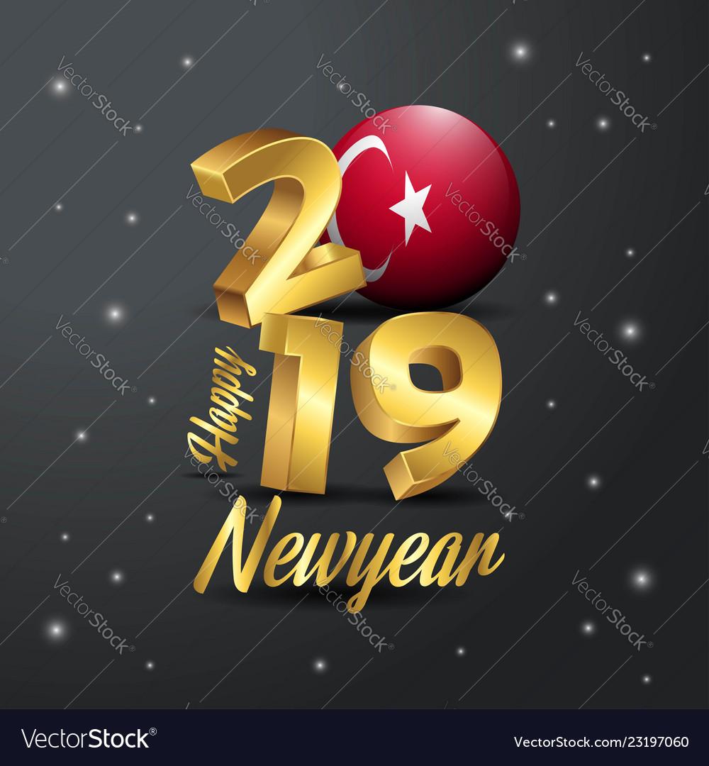 2019 happy new year turkey flag typography vector image on VectorStock