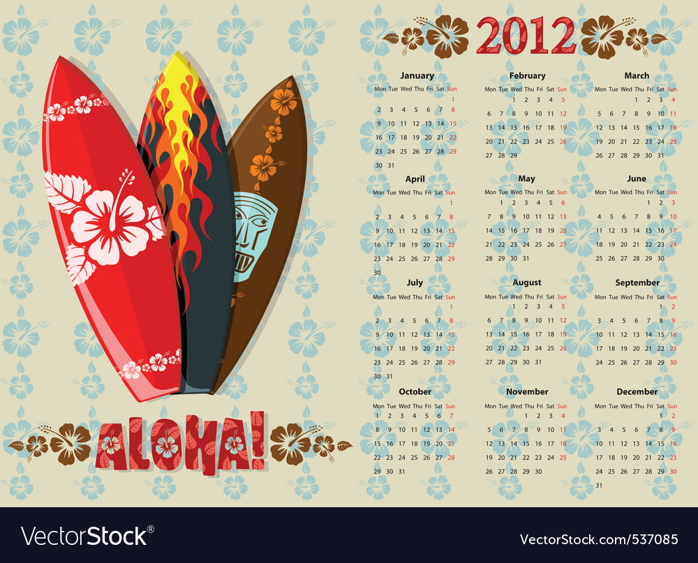 European Aloha Calendar 2012 With Surf Boar Vector Image Surfboards are relatively light, but are strong enough to support an individual standing on them while riding a breaking wave. vectorstock