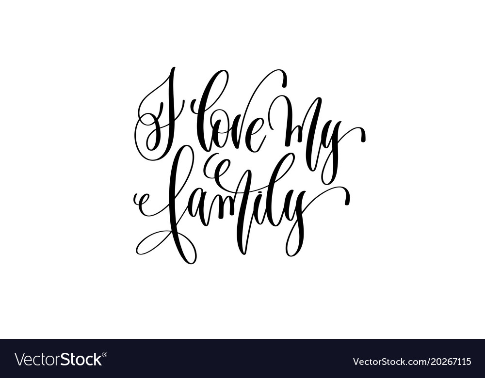 Image of: Inspirational Quotes Vectorstock Love My Family Hand Lettering Positive Quote Vector Image