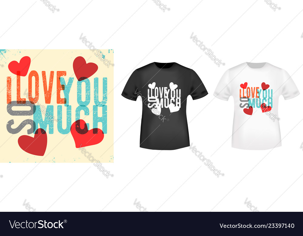 I love you so much t shirt print stamp