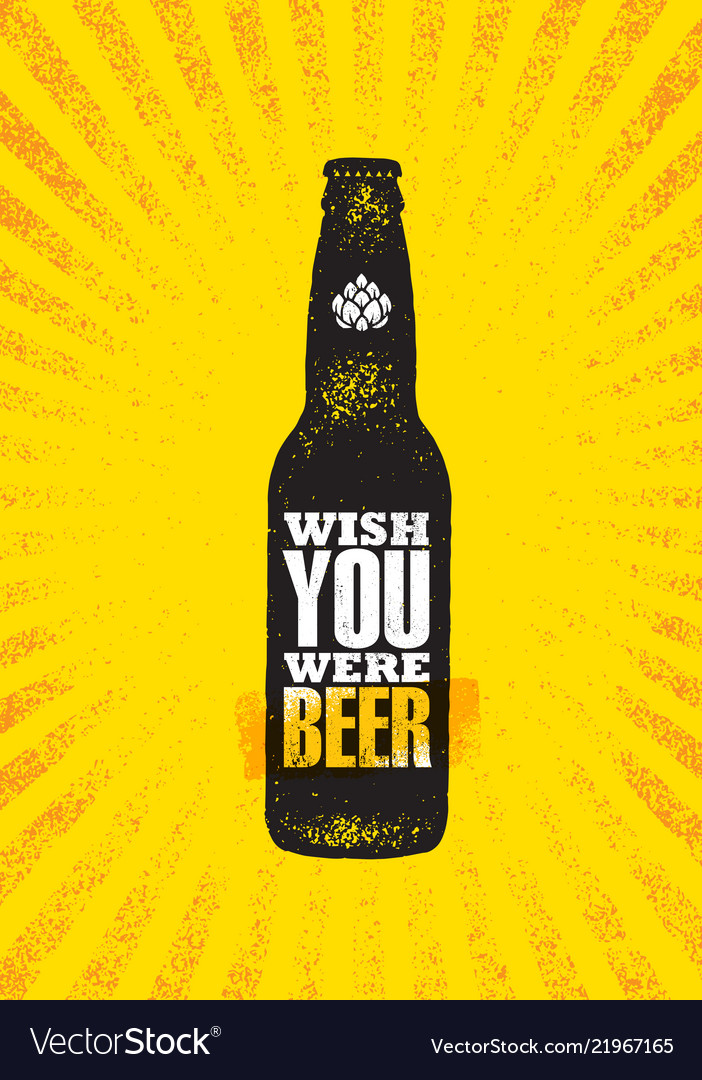 Wish you were beer craft beer local brewery
