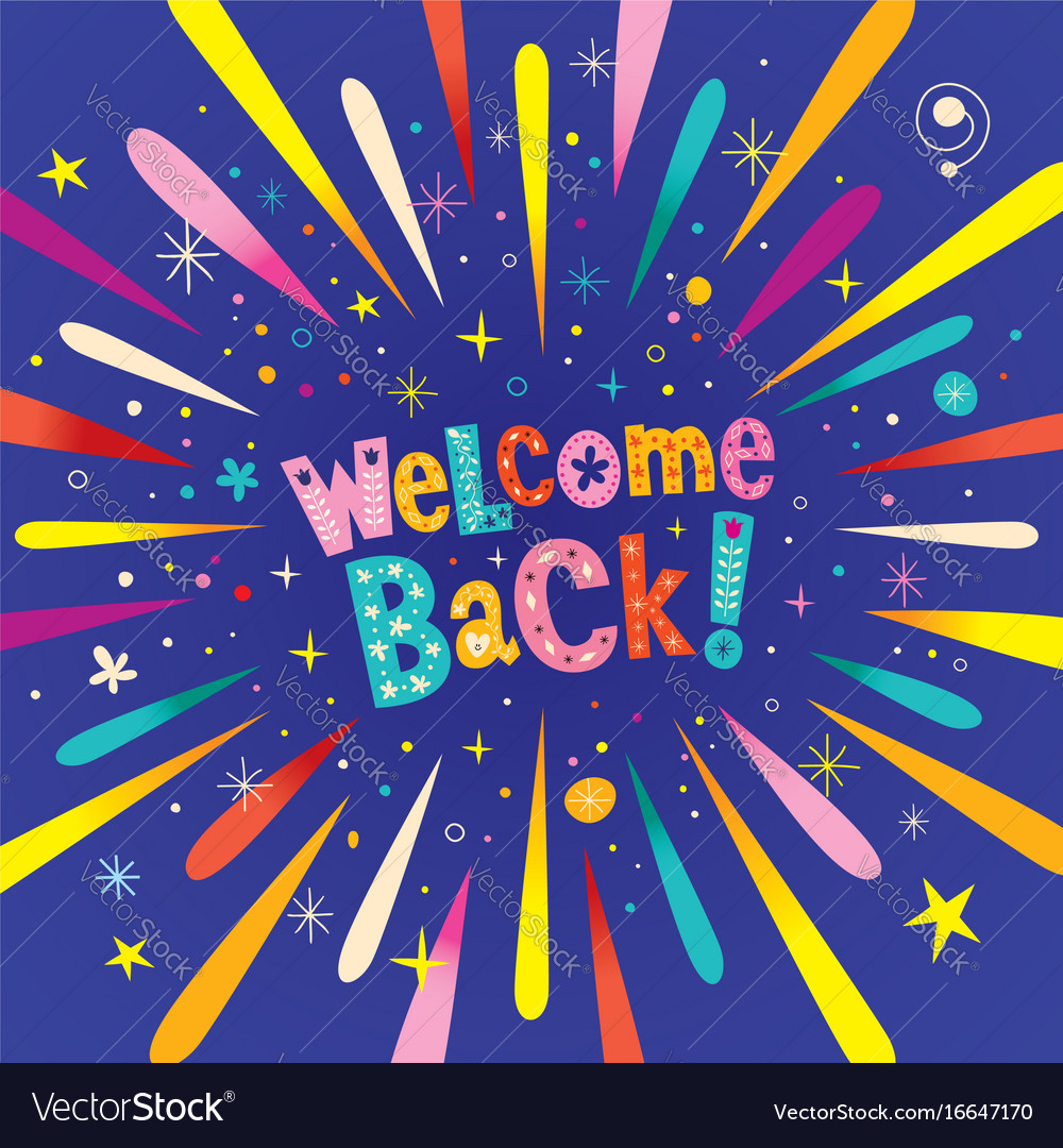Welcome back Royalty Free Vector Image - VectorStock