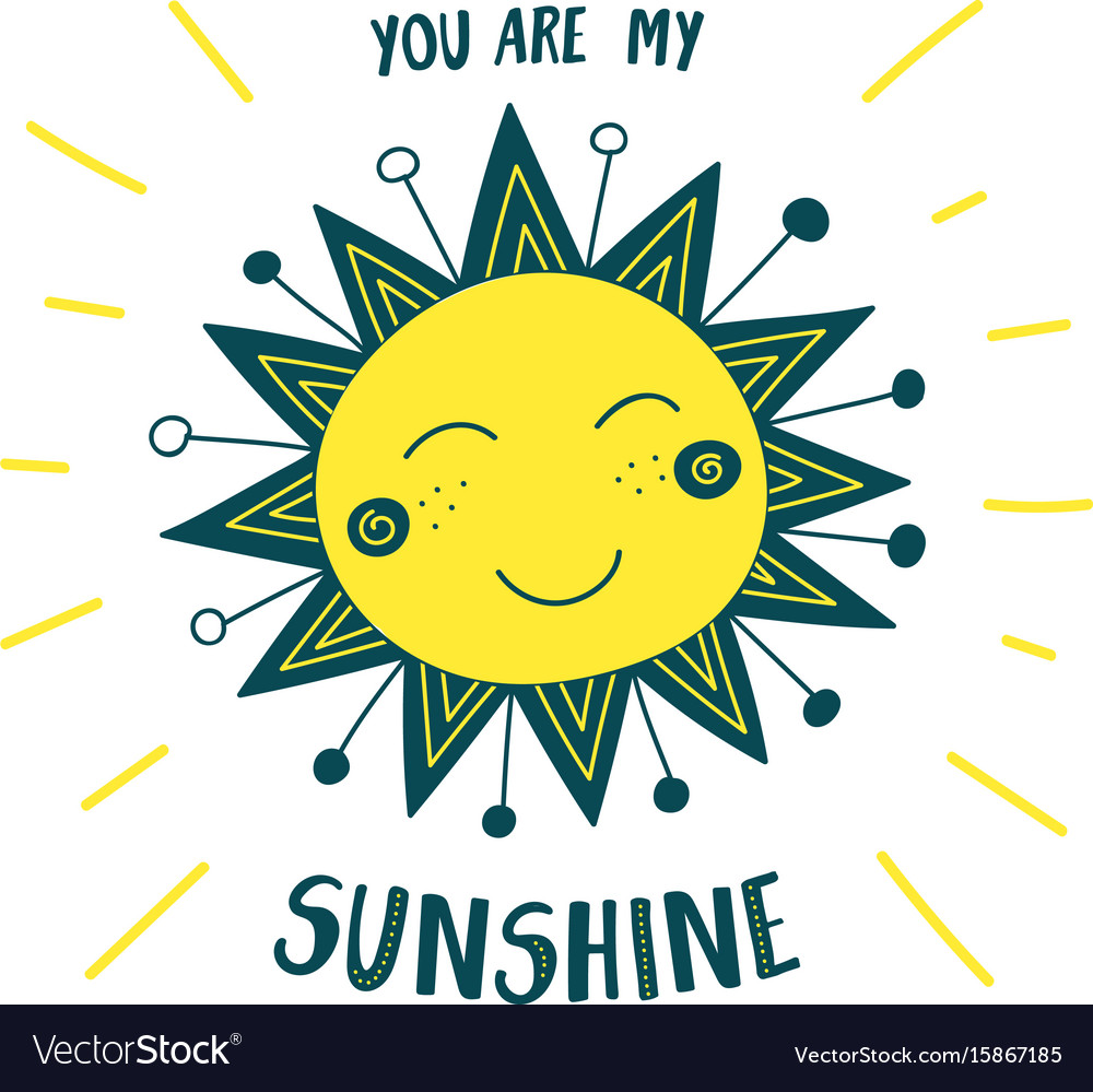 Cute Sun Card You Are My Sunshine Royalty Free Vector Image