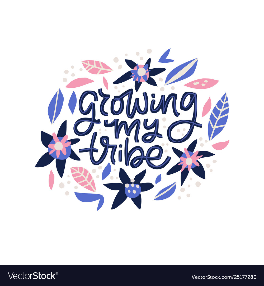 Growing my tribe lettering in floral frame