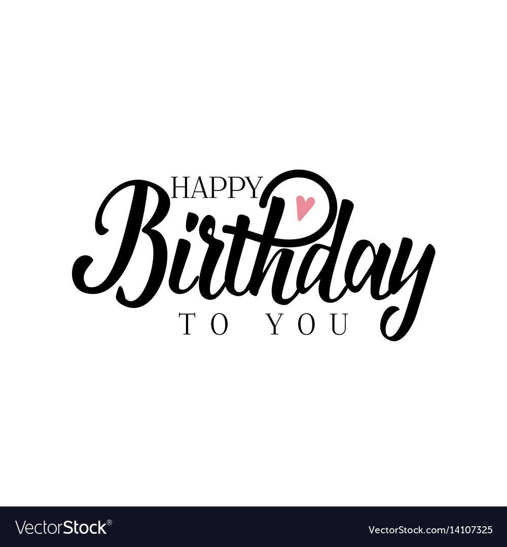 lettering and calligraphy modern happy birthday vector image rh vectorstock com happy birthday vector png happy birthday vector eps