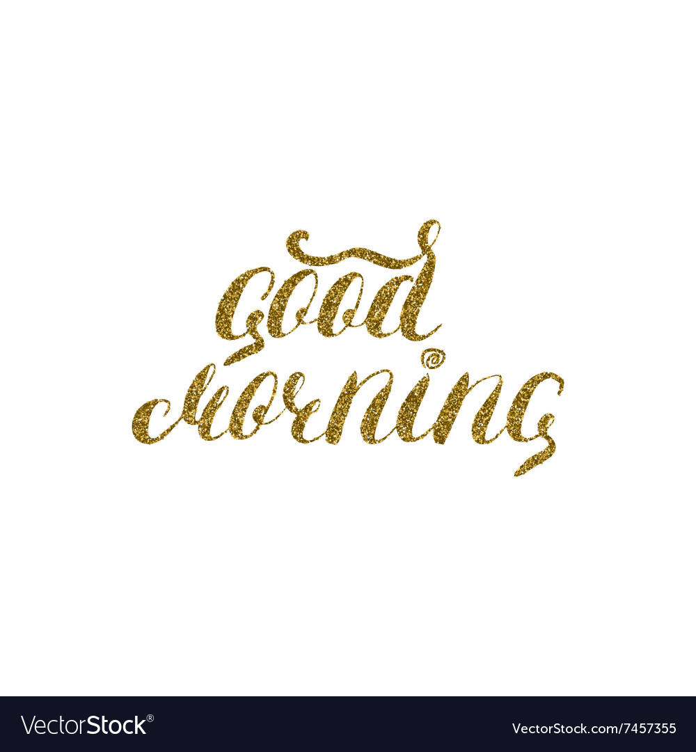 Good morning hand lettering text handmade