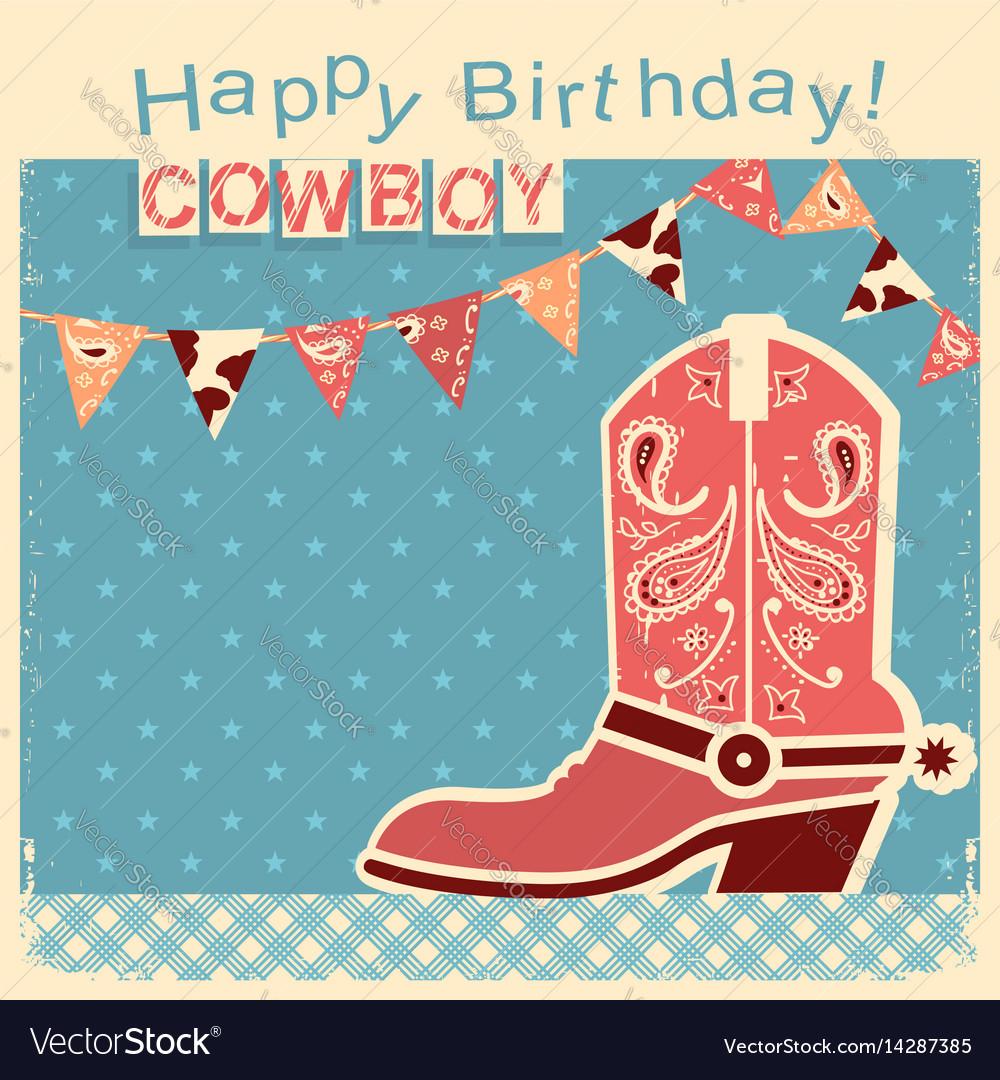 Cowboy happy birthday card with cowboy shoe child