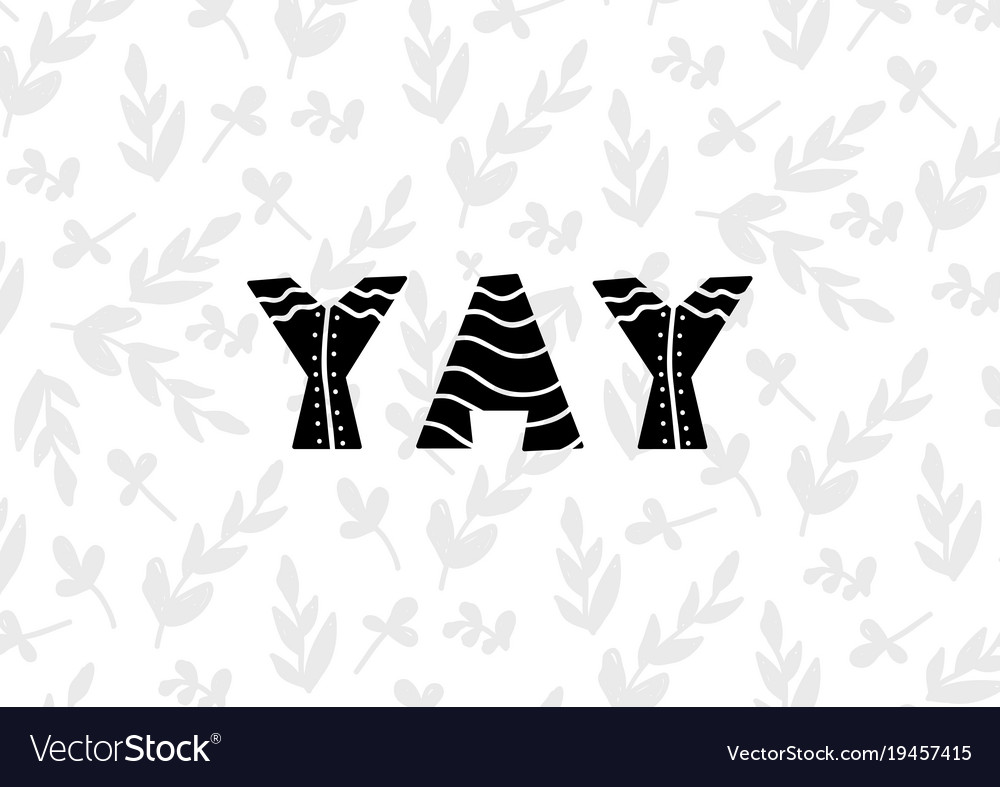 Card with lettering yay in scandinavian style vector image