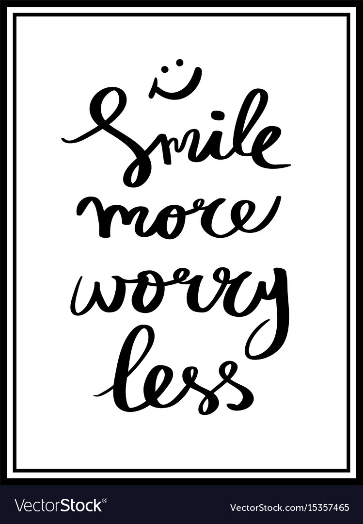 Smile more worry less lettering for poster