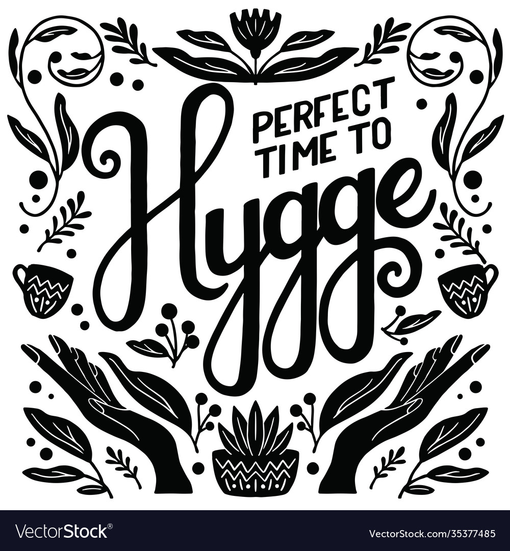 Hygge concept black and white hand lettering