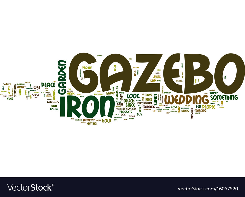 The iron gazebo text background word cloud concept