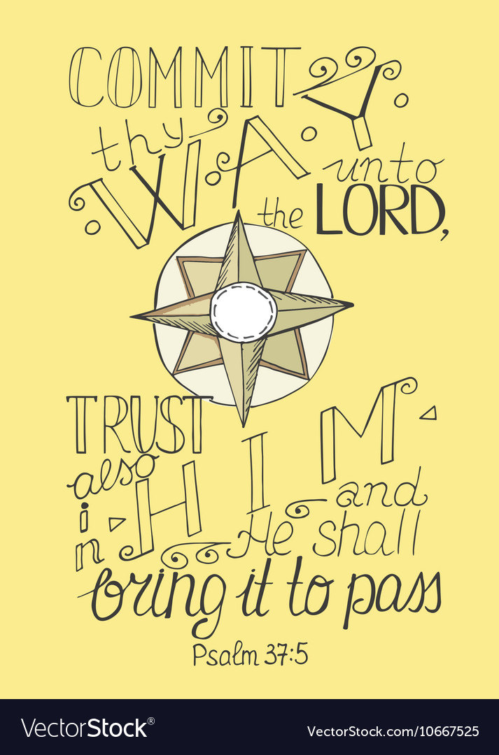 Bible verse commit to Lord thy way and trust in vector image
