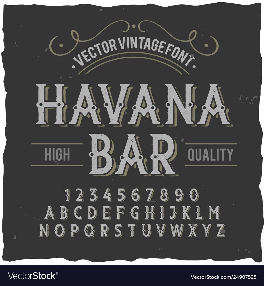 Vintage label typeface named havana bar