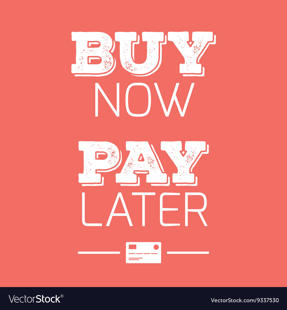 Buy now pay later credit cards quotes Royalty Free Vector Order Now Pay Later on payment order, template online order, material release order, ring order, travel order, document order,