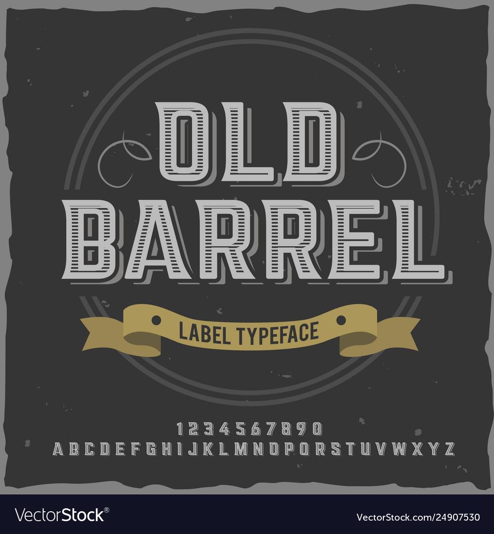 Vintage label typeface named old barrel