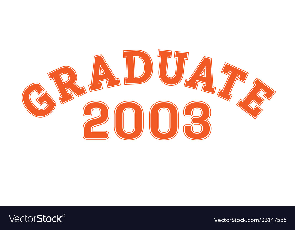 Graduated in 2003 lettering for a senior class