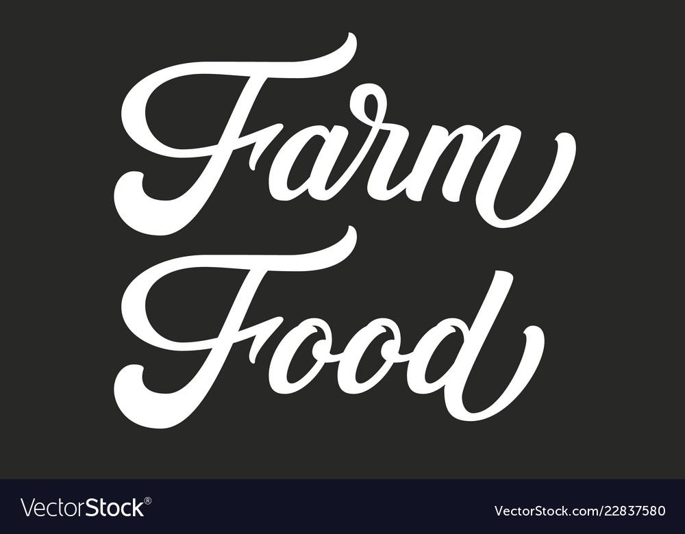 Hand drawn lettering farm food ink