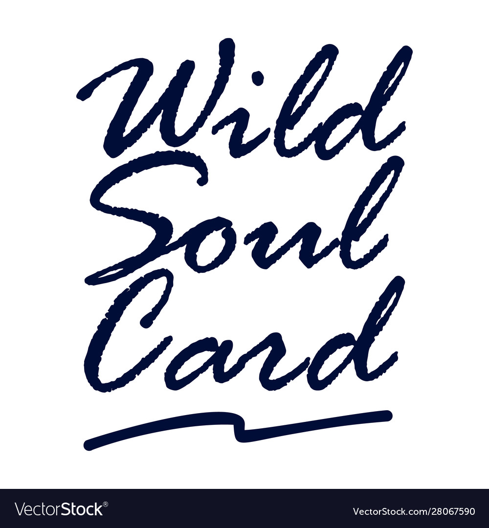 Wild soul card lettering art hand drawn