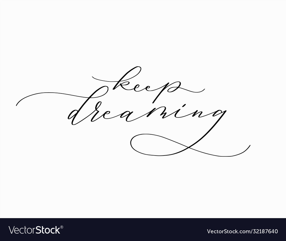 Keep dreaming inspirational lettering quote