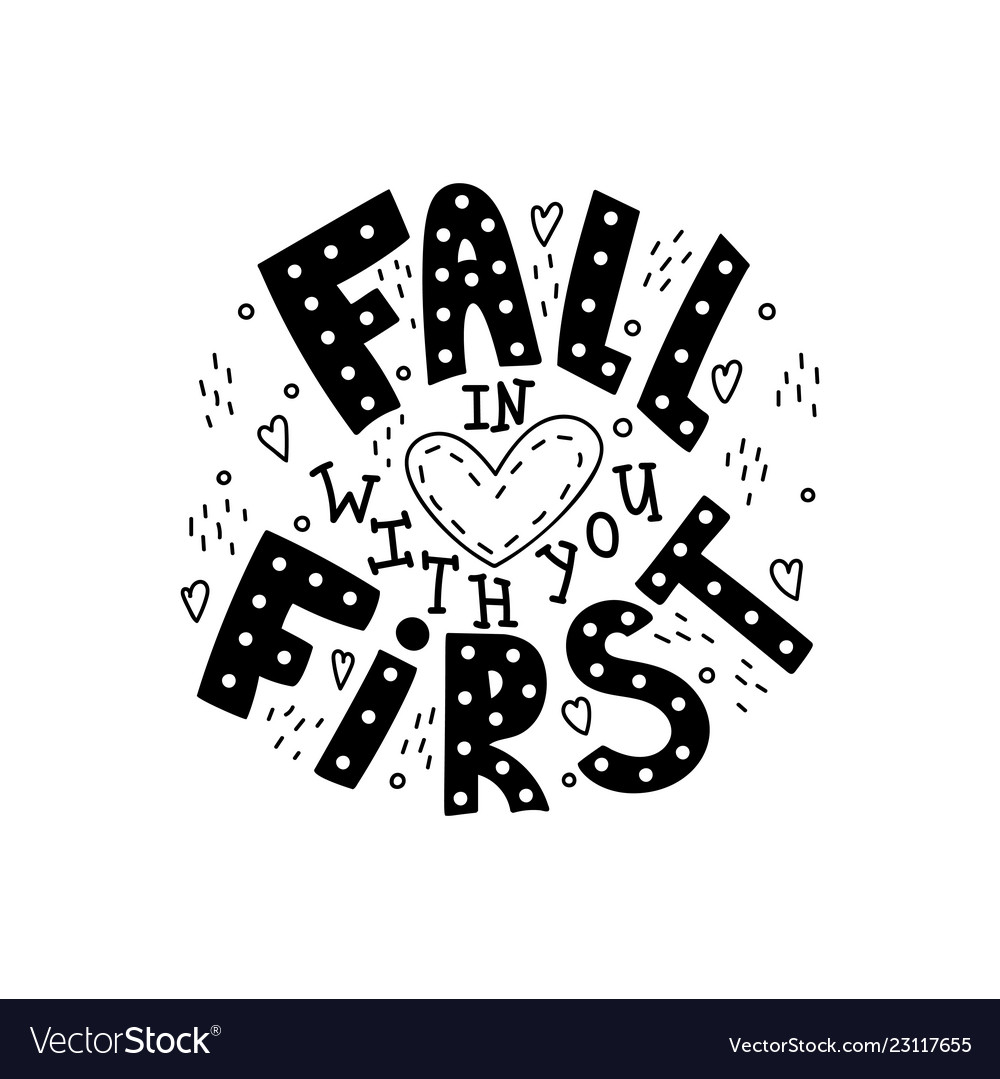 Fall in love with you first