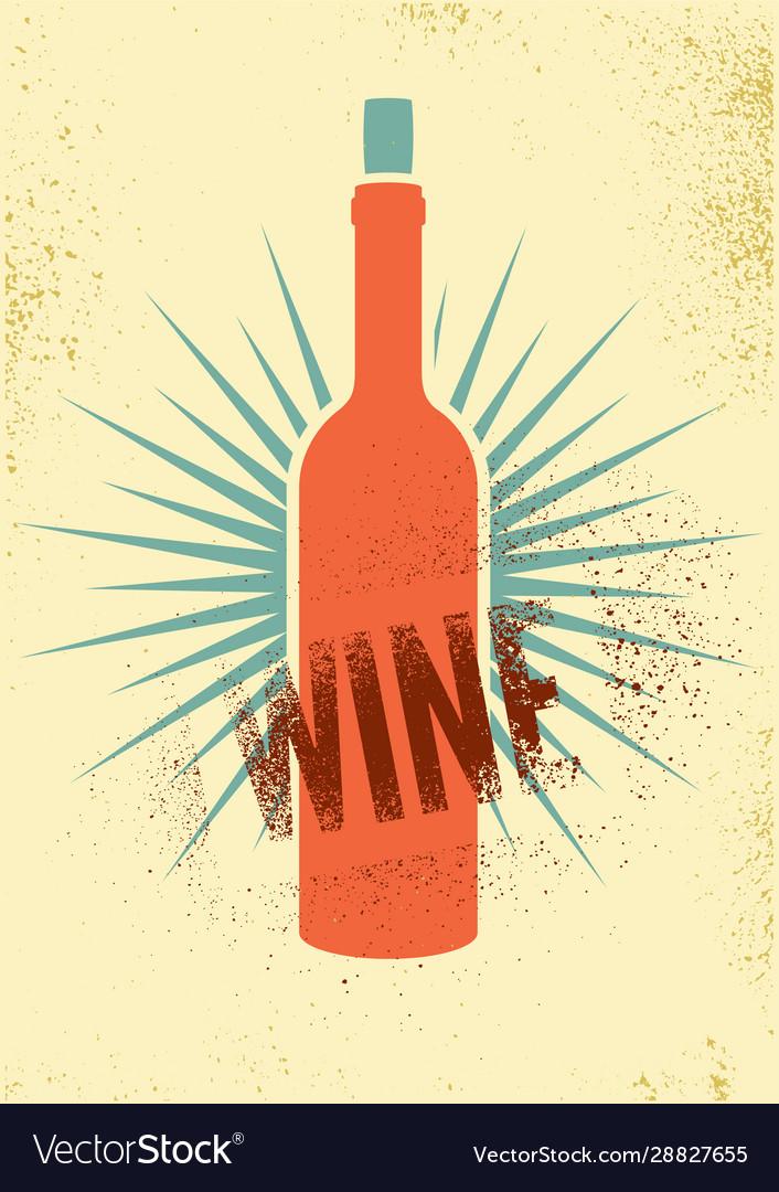 Wine typographical vintage grunge poster