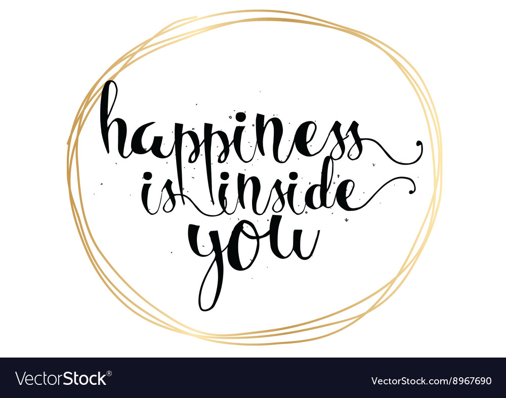 Happiness is inside you inscription Greeting card vector image