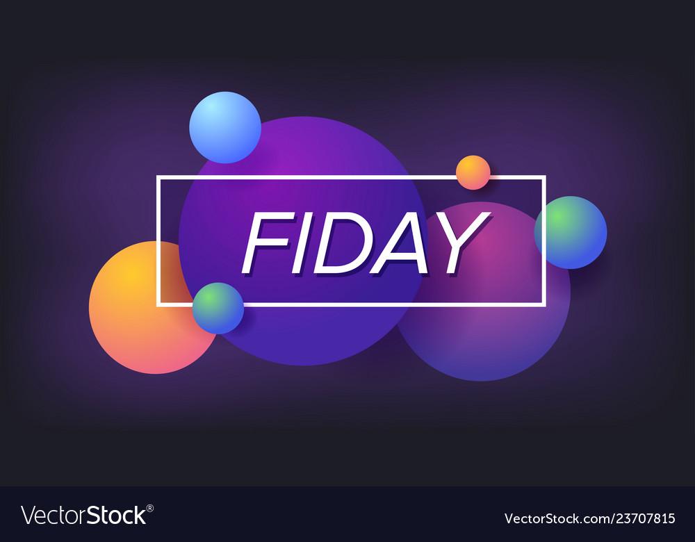 Friday weekend trendy design typography design