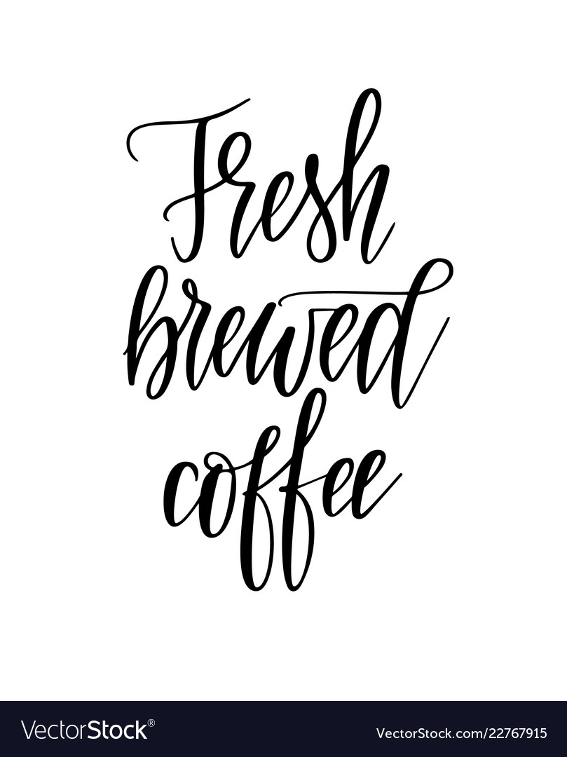 Fresh brewed coffee lettering design for posters