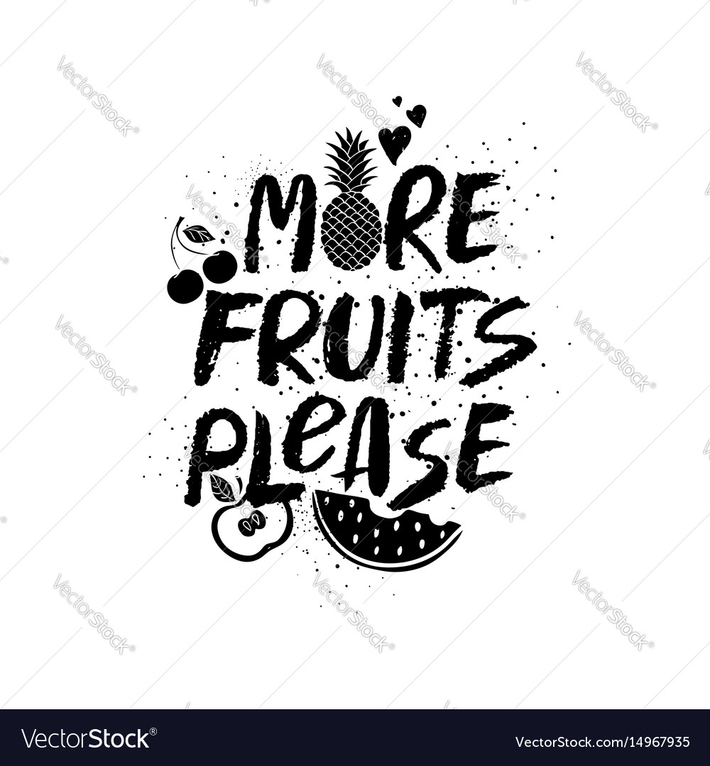 More fruits please graphic lettering vector image
