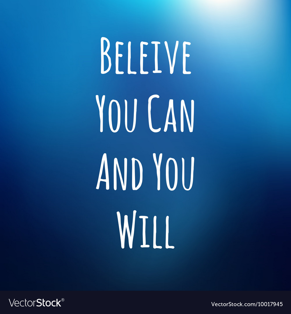 Blurred Background With Motivation Phrase Beleive